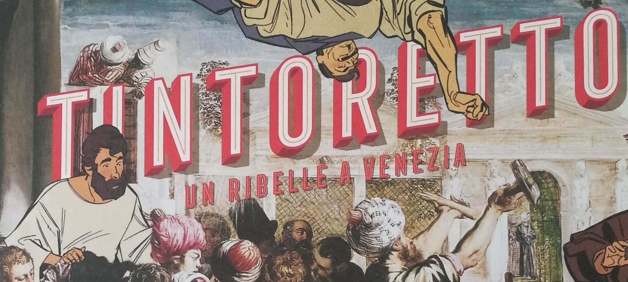 Tintoretto, ribelle e rivoluzionario